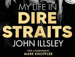 John Illsley: My Life In Dire Straits